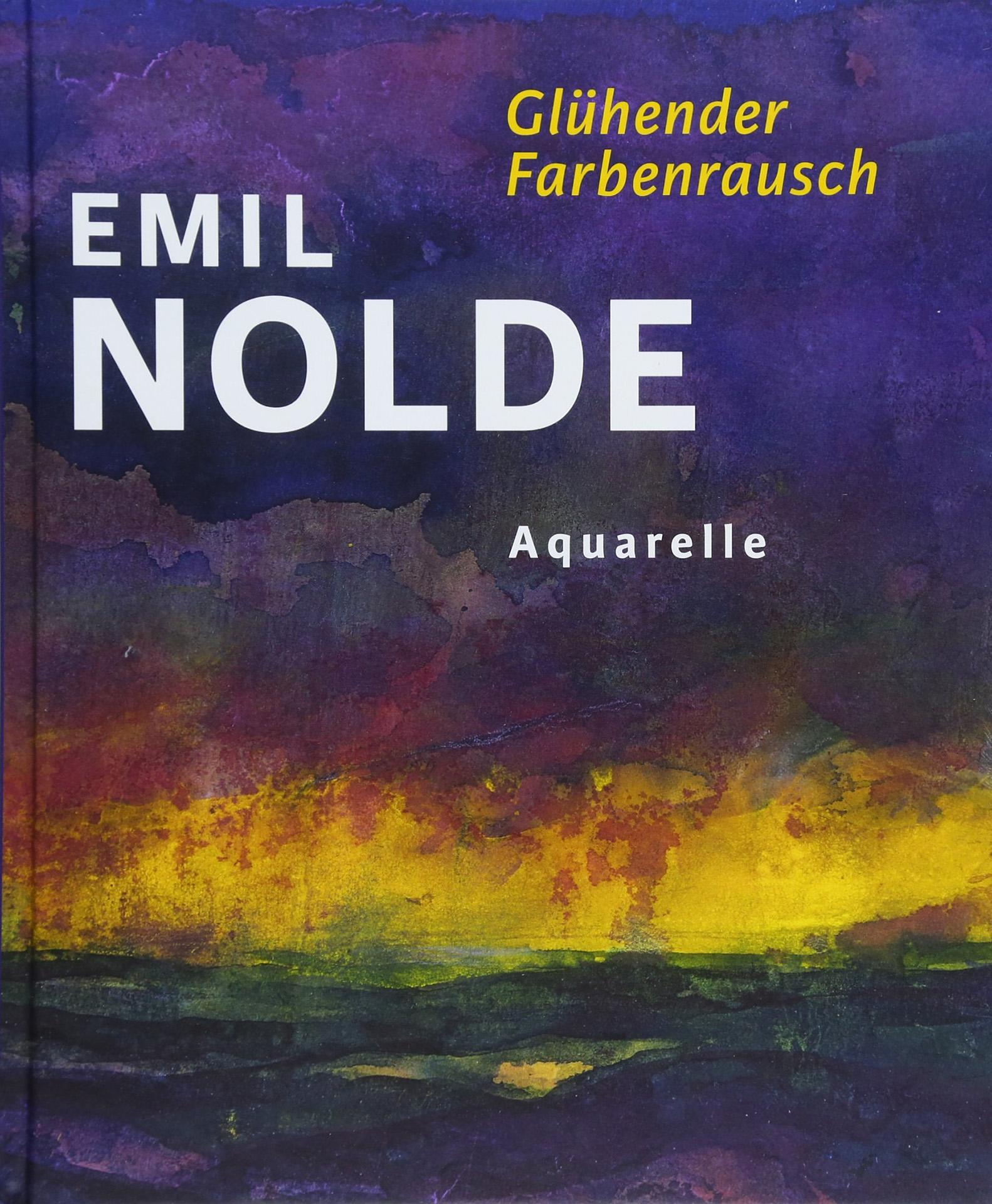 """Standardwerk """"Emil Nolde. Glühender Farbenrausch. Aquarelle, Tusche- und Kreidezeichnungen"""""""