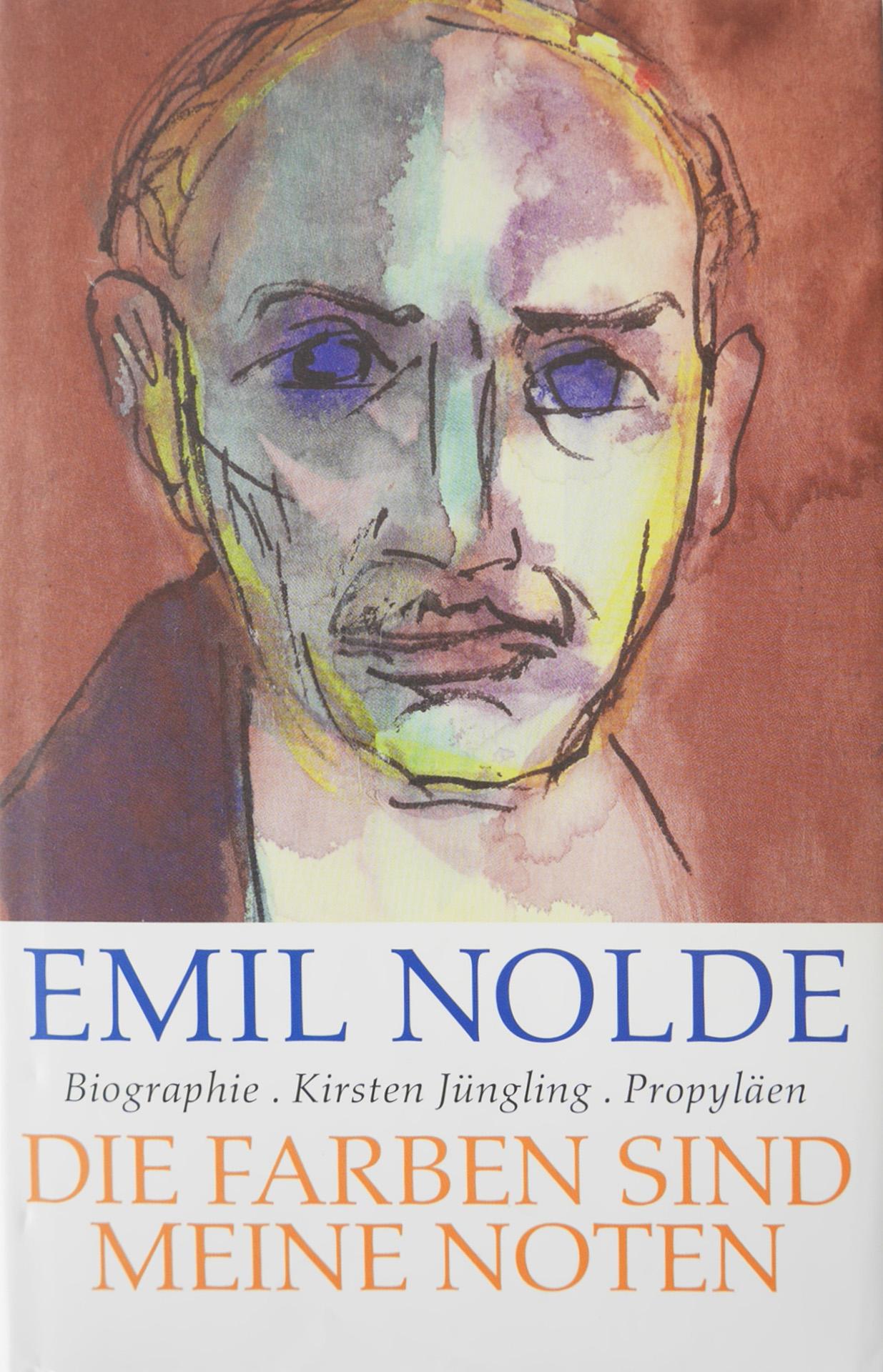 Biographie Emil Nolde. Die Farben sind meine Noten